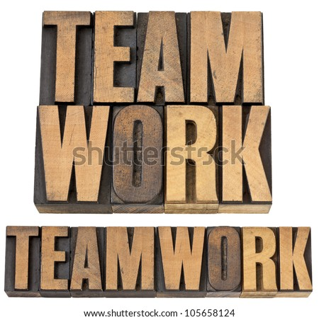 teamwork - isolated text in vintage letterpress wood type, two layouts