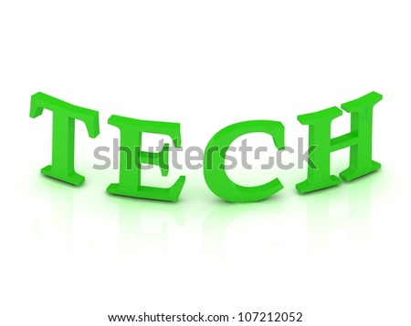 TECH sign with green letters on isolated white background