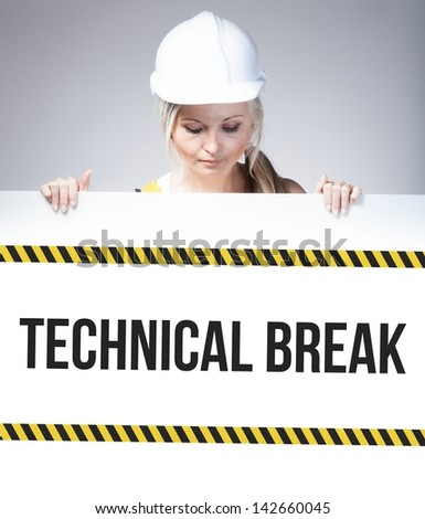 Technical break sign on information poster and worker woman