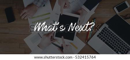 TECHNOLOGY INTERNET TEAMWORK WHAT'S NEXT? CONCEPT