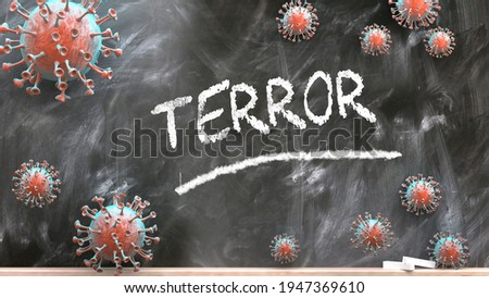 Terror and covid virus - pandemic turmoil and Terror pictured as corona viruses attacking a school blackboard with a written word Terror, 3d illustration Photo stock ©