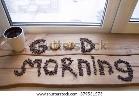 Text Good morning from the coffee beans