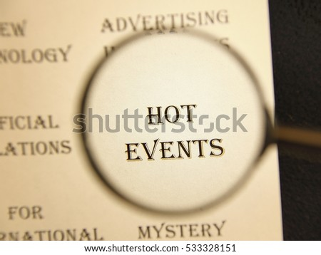 """Text - headline of newspaper article - at loupe. Words """"Hot events"""" #533328151"""