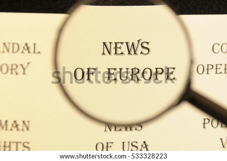 """Text - headline of newspaper article - at loupe. Words """"News of Europe"""" #533328223"""