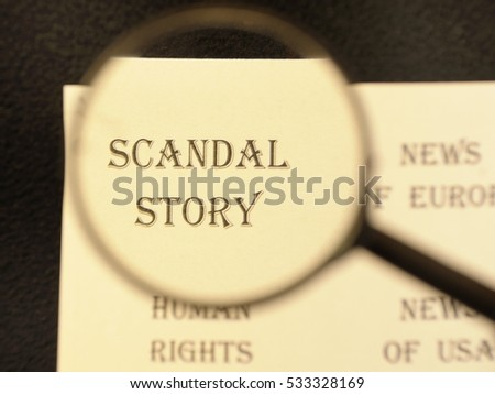 """Text - headline of newspaper article - at loupe. Words """"Scandal story"""" #533328169"""