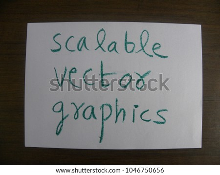 Text scalable vector graphics hand written by green oil pastel on white color paper #1046750656
