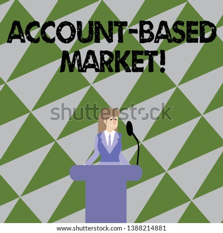 Text sign showing Account Based Market. Conceptual photo resources target a key group of specific accounts Businesswoman Standing Behind Podium Rostrum Speaking on Wireless Microphone.