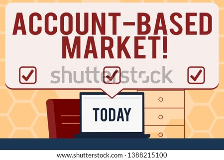 Text sign showing Account Based Market. Conceptual photo resources target a key group of specific accounts Blank Huge Speech Bubble Pointing to White Laptop Screen in Workspace Idea.