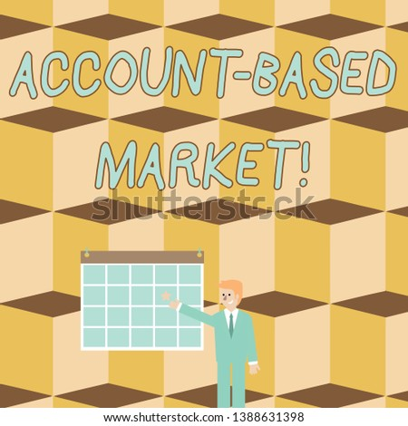 Text sign showing Account Based Market. Conceptual photo resources target a key group of specific accounts Businessman Smiling and Pointing to Colorful Calendar with Star Hang on Wall.