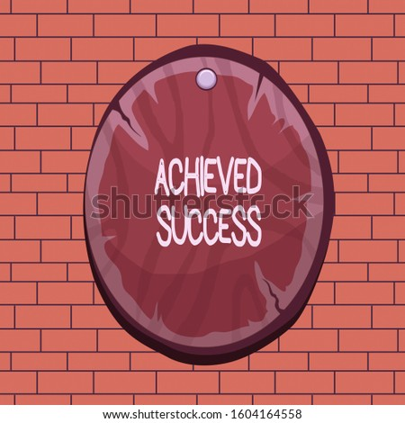 Text sign showing Achieved Success. Conceptual photo the achievement of desired visions and planned goals Oval plank rounded pinned wooden board circle shaped wood nailed background.