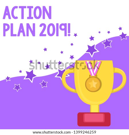 Text sign showing Action Plan 2019. Conceptual photo proposed strategy or course of actions for current year.