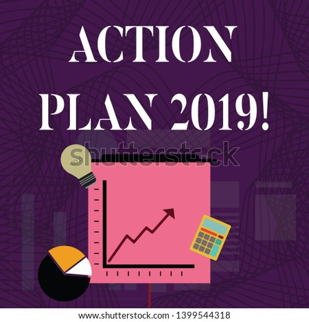 Text sign showing Action Plan 2019. Conceptual photo proposed strategy or course of actions for current year Investment Icons of Pie and Line Chart with Arrow Going Up, Bulb, Calculator.