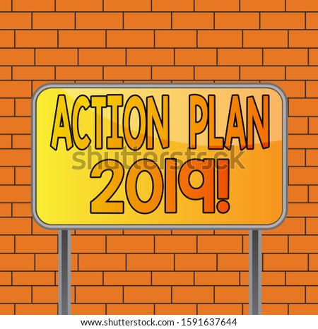 Text sign showing Action Plan 2019. Conceptual photo proposed strategy or course of actions for current year Board ground metallic pole empty panel plank colorful backgound attached.