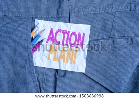 Text sign showing Action Plan. Conceptual photo proposed strategy or course of actions for certain time Writing equipment and white note paper inside pocket of man work trousers.