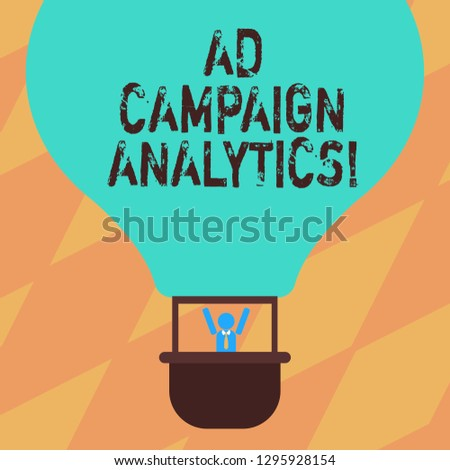 Text sign showing Ad Campaign Analytics. Conceptual photo monitor campaigns and their respective outcomes Hu analysis Dummy Arms Raising inside Gondola Riding Blank Color Air Balloon.
