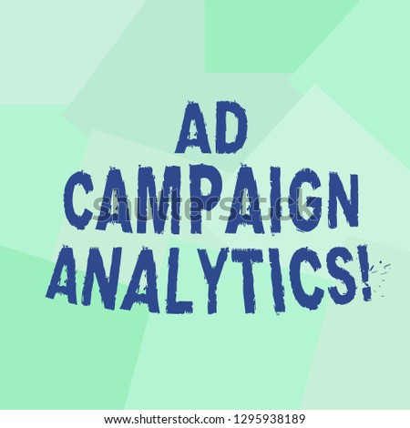 Text sign showing Ad Campaign Analytics. Conceptual photo monitor campaigns and their respective outcomes Uneven Geometrical Color Shapes in Flat Random Abstract Pattern photo.