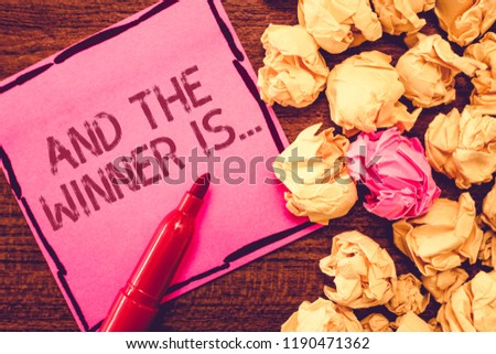 Text sign showing And The Winner Is.... Conceptual photo Announcing who the Victor is Exemplar Achiever