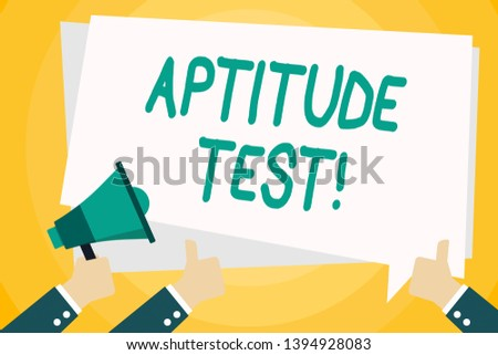 Text sign showing Aptitude Test. Conceptual photo designed to determine a demonstrating s is ability in a particular skill Hand Holding Megaphone and Other Two Gesturing Thumbs Up with Text Balloon.