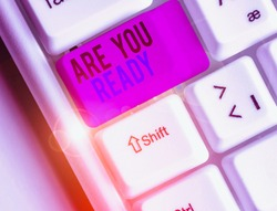 Text sign showing Are You Ready. Conceptual photo Alertness Preparedness Urgency Game Start Hurry Wide awake.