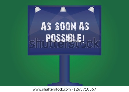 Text sign showing As Soon As Possible. Conceptual photo Immediately urgent take action quickly hurry up Blank Lamp Lighted Color Signage Outdoor Ads photo Mounted on One Leg.