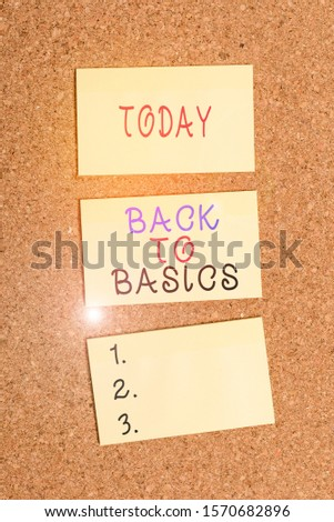 Text sign showing Back To Basics. Conceptual photo Return simple things Fundamental Essential Primary basis Vertical empty sticker reminder memo square billboard corkboard desk paper.