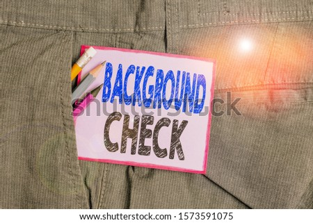 Text sign showing Background Check. Conceptual photo investigation into a demonstrating s is origins and previous history Writing equipment and purple note paper inside pocket of man work trousers. #1573591075