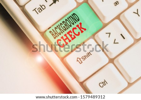 Text sign showing Background Check. Conceptual photo investigation into a demonstrating s is origins and previous history. #1579489312
