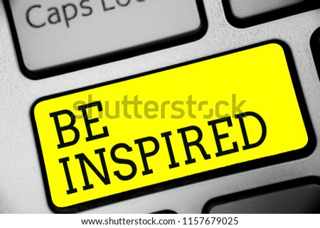 Text sign showing Be Inspired. Conceptual photo extraordinary quality as arising from some creative impulse Keyboard yellow key Intention create computer computing reflection document. #1157679025