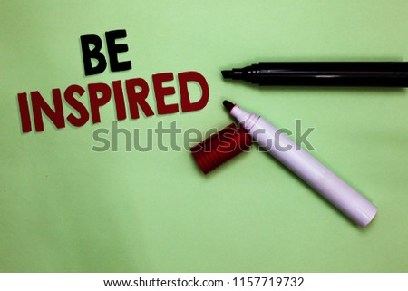 Text sign showing Be Inspired. Conceptual photo extraordinary quality as arising from some creative impulse Open markers Inspiration communicating ideas messages green background. #1157719732