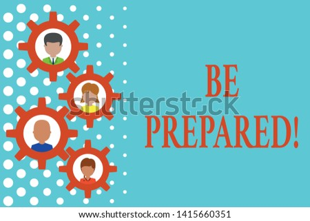 Text sign showing Be Prepared. Conceptual photo try be always ready to do or deal with something Gearshaped picture frame family ornament mother father daughter son photo.