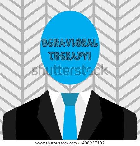 Text sign showing Behavioral Therapy. Conceptual photo help change potentially selfdestructive behaviors Symbolic Drawing Emblematic Figure of Man Formal Suit Oval Faceless Head.