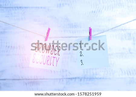Text sign showing Browser Security. Conceptual photo security to web browsers in order to protect networked data Clothesline clothespin rectangle shaped paper reminder white wood desk.