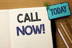 Text sign showing Call Now. Conceptual photo Contact Talk Chat Hotline Support Telephony Customer Service written on Notebook Book on the wooden background Today Pencil next to it.