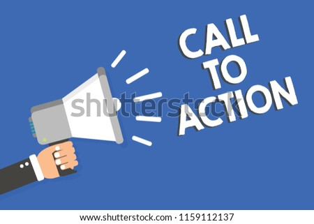 Text sign showing Call To Action. Conceptual photo Encourage Decision Move to advance Successful strategy Man holding megaphone loudspeaker blue background message speaking loud.