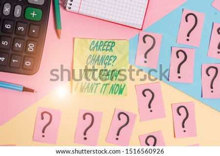 Text sign showing Career Change Question Not Ready I Want It Now. Conceptual photo Seeking new opportunities job Mathematics stuff and writing equipment above pastel colours background.