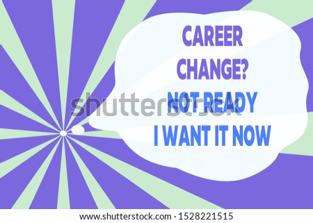 Text sign showing Career Change Question Not Ready I Want It Now. Conceptual photo Seeking new opportunities job Abstract geometric deep design. Simulating depth background. Futuristic.