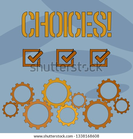 Text sign showing Choices. Conceptual photo Preference Discretion Inclination Distinguish Options Selection.