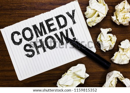 Text sign showing Comedy Show. Conceptual photo Funny program Humorous Amusing medium of Entertainment Marker over notebook crumpled papers ripped pages several tries mistakes.