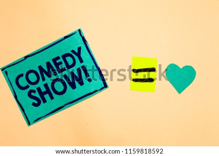 Text sign showing Comedy Show. Conceptual photo Funny program Humorous Amusing medium of Entertainment Turquoise piece paper reminder equal sign heart sending romantic feelings.