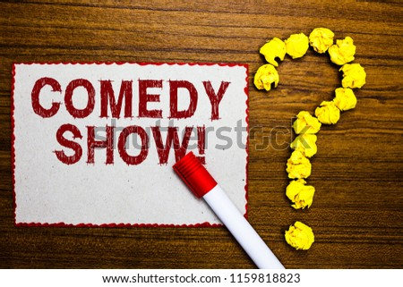 Text sign showing Comedy Show. Conceptual photo Funny program Humorous Amusing medium of Entertainment White paper marker crumpled papers forming question mark wooden background.