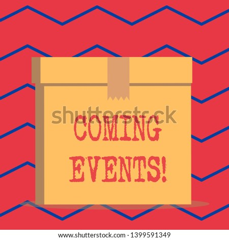 Text sign showing Coming Events. Conceptual photo happening or appearing soon Upcoming Forthcoming event.