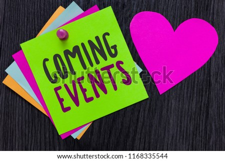 Text sign showing Coming Events. Conceptual photo Happening soon Forthcoming Planned meet Upcoming In the Future Papers Romantic lovely message Heart Good feelings Wooden background. Сток-фото ©