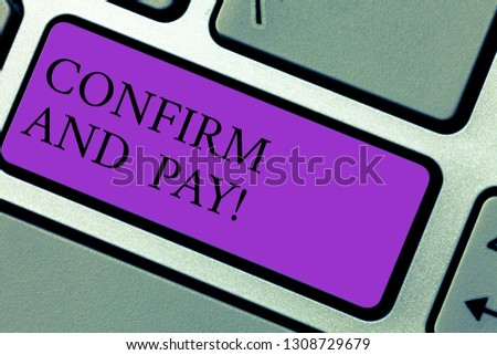 Text sign showing Confirm And Pay. Conceptual photo Check out your purchases and make a payment Confirmation Keyboard key Intention to create computer message pressing keypad idea. #1308729679