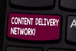 Text sign showing Content Delivery Network. Conceptual photo Geographically dispersed network of proxy servers Keyboard key Intention to create computer message pressing keypad idea.