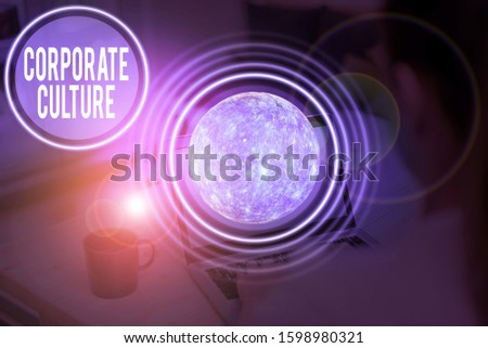 Text sign showing Corporate Culture. Conceptual photo beliefs and attitudes that characterize a company Elements of this image furnished by NASA.