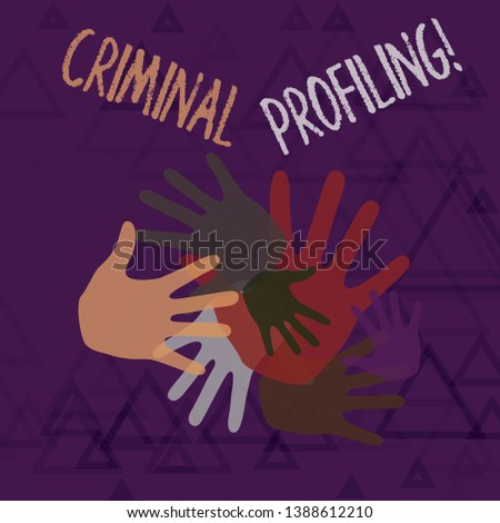 Text sign showing Criminal Profiling. Conceptual photo Develop profiles for criminals who not yet apprehended Color Hand Marks of Different Sizes Overlapping for Teamwork and Creativity.