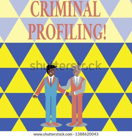 Text sign showing Criminal Profiling. Conceptual photo Develop profiles for criminals who not yet apprehended Two Businessmen Standing, Smiling and Greeting each other by Handshaking.