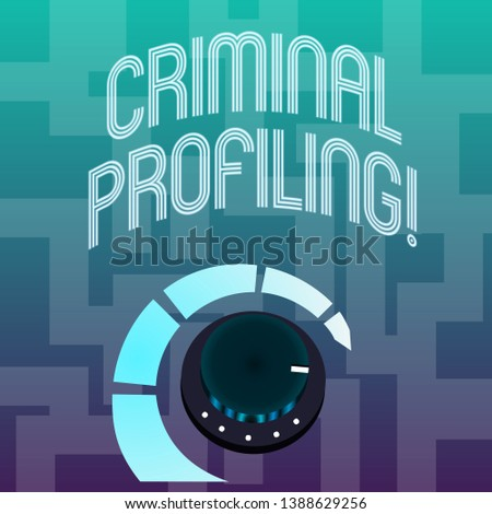 Text sign showing Criminal Profiling. Conceptual photo Develop profiles for criminals who not yet apprehended Volume Control Metal Knob with Marker Line and Colorful Loudness Indicator.