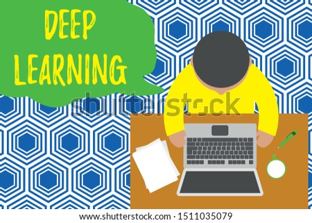 Text sign showing Deep Learning. Conceptual photo Hierarchical Abstractions Artificial Intelligence Algorithm Upper view young man sitting working table laptop documents coffee cup pen.
