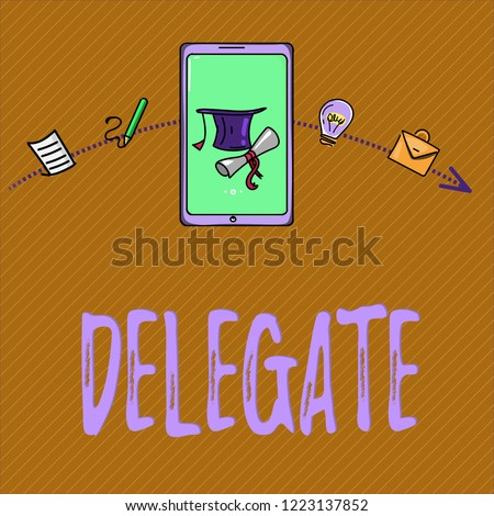 Text sign showing Delegate. Conceptual photo demonstrating sent or authorized represent others particular conference